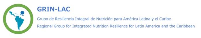 GRIN-LAC : Grupo de Resiliencia Integral de Nutrición para América Latina y el Caribe