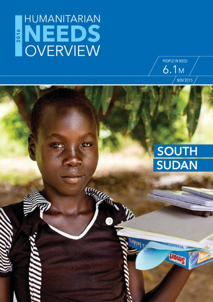 South Sudan: Humanitarian Needs Overview 2016
