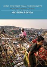 Joint Response Plan for Rohingya Humanitarian Crisis - Mid Term Review - March to December 2018