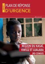 RD Congo - Région du Kasaï, Kwilu et Lualaba : Plan de Réponse d'Urgence (Décembre 2017)