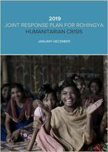 2019 Joint Response Plan for Rohingya Humanitarian Crisis - January to December