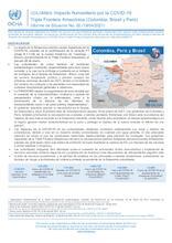 COLOMBIA, PERÚ y BRASIL: Informe de Situación No. 02 - Impacto humanitario por la COVID-19 en la triple frontera de Amazonas 19/04/2021