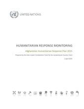 Humanitarian Response Monitoring Framework: Afghanistan Humanitarian Response Plan 2015