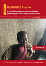 Ethiopia: RESPONSE Plan to Internal Displacement around Gedeo (SNNPR) and West Guji (Oromia) Zones 2018