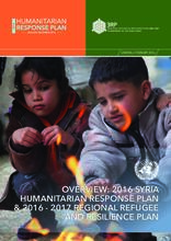 OVERVIEW: 2016 SYRIA HUMANITARIAN RESPONSE PLAN & 2016 - 2017 REGIONAL REFUGEE AND RESILIENCE PLAN